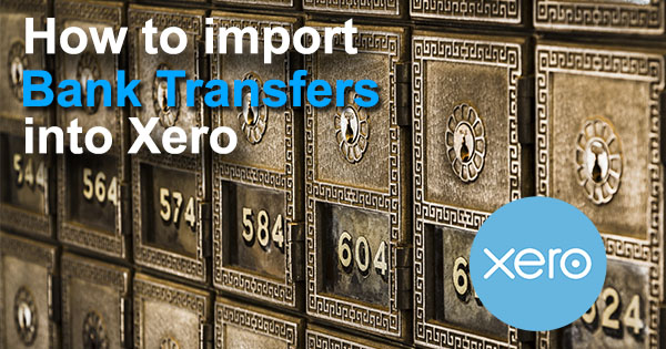 Import Bank Transfers into Xero