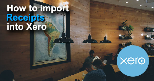 import Receipts into Xero using Business Importer
