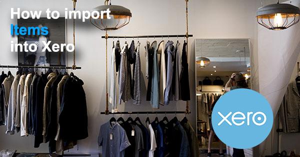 import items into Xero