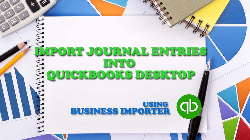 IMPORT journal entries into quickbooks desktop