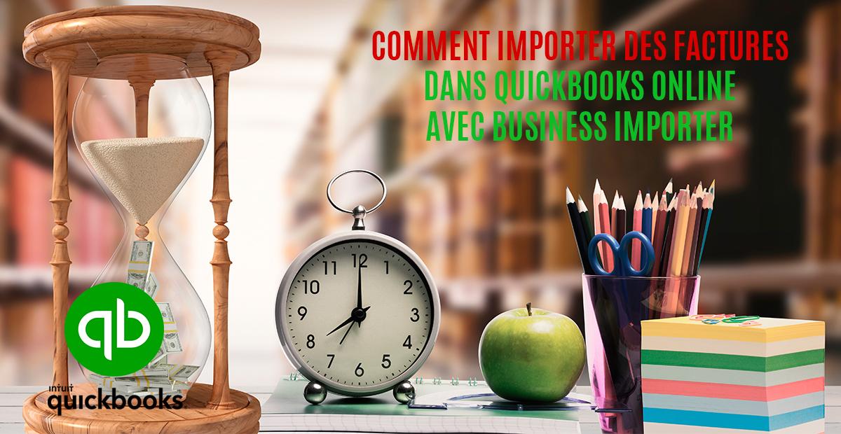 COMMENT IMPORTER DES FACTURES DANS QUICKBOOKS ONLINE AVEC BUSINESS IMPORTER