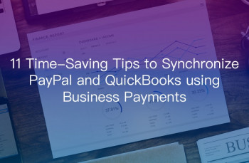 11 Time-Saving Tips to Synchronize PayPal and QuickBooks